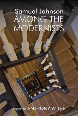 Samuel Johnson Among the Modernists