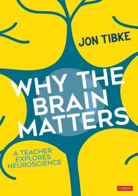 Why the Brain Matters: A Teacher Explores Neuroscience