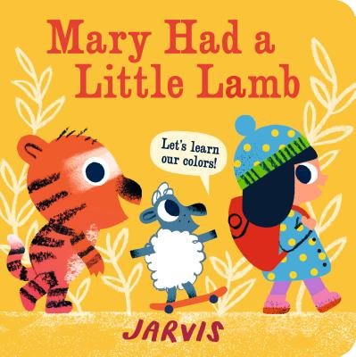 Mary Had a Little Lamb: A Colors Book