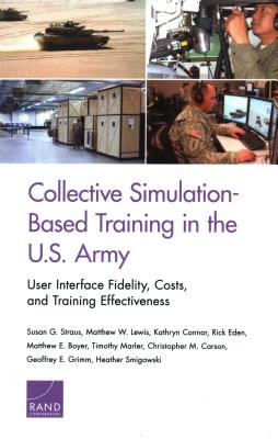 Collective Simulation-Based Training in the U.S. Army: User Interface Fidelity, Costs, and Training Effectiveness