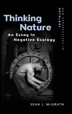 Thinking Nature: An Essay in Negative Ecology