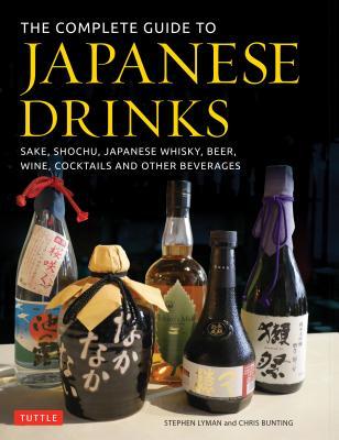 Japan Drinks: Sake, Shochu, Japanese Whisky, Beer, Wine, Cocktails and Other Beverages