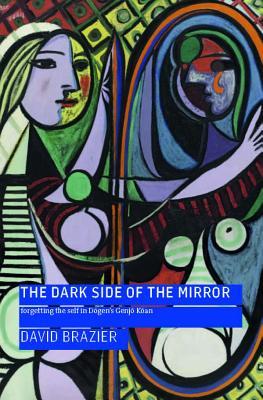 The Dark Side of the Mirror: Forgetting the Self in Dogen's Genjo Koan