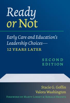 Ready or Not: Early Care and Education's Leadership Choices-12 Years Later