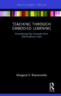 Teaching Through Embodied Learning: Dramatizing Key Concepts from Informational Texts