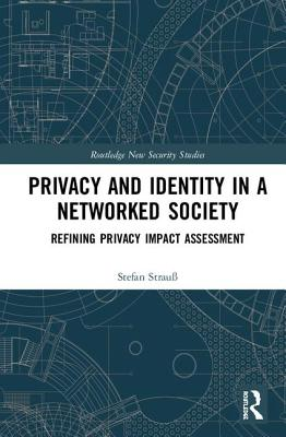 Privacy and Identity in a Networked Society: Refining Privacy Impact Assessment