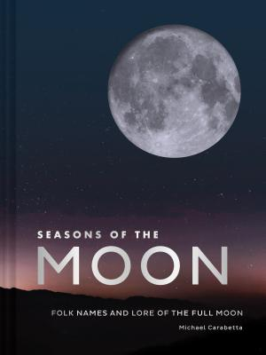 Seasons of the Moon: Folk Names and Lore of the Full Moon