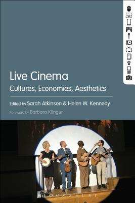 Live Cinema: Cultures, Economies, Aesthetics
