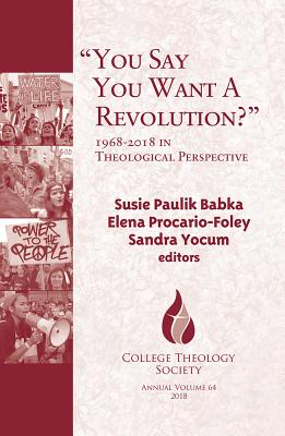 You Say You Want a Revolution?: 1968-2018 in Theological Perspective