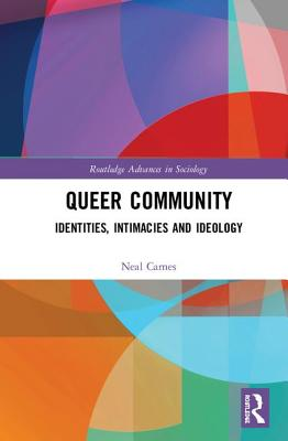 Queer Community: Identities, Intimacies, and Ideology
