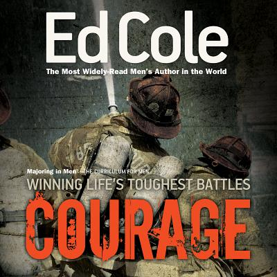 Courage: Winning Life's Toughest Battles