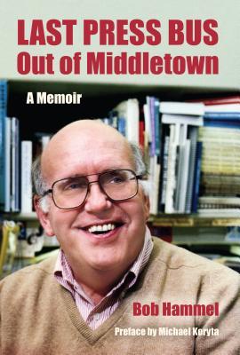 Last Press Bus Out of Middletown: A Memoir