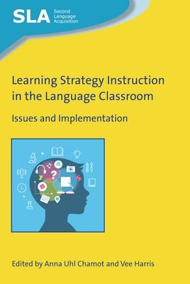Learning Strategy Instruction in the Language Classroom: Issues and Implementation