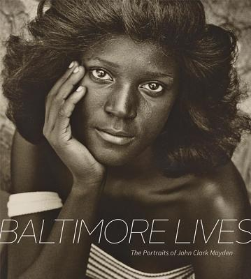 Baltimore Lives: The Portraits of John Clark Mayden
