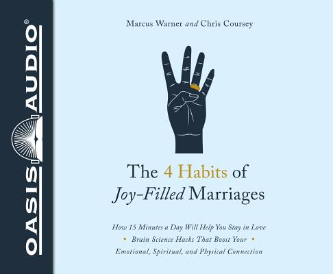 The 4 Habits of Joy-Filled Marriages: How 15 Minutes a Day Will Help You Stay in Love-Brain Science Hacks That Boos Your Emotion