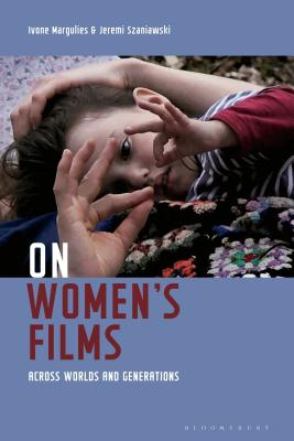 On Women's Films: Across Worlds and Generations