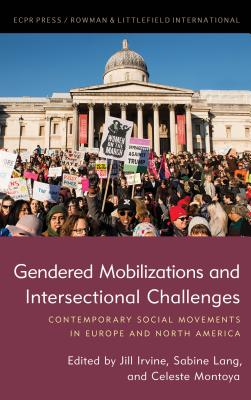 Gendered Mobilizations and Intersectional Challenges: Contemporary Social Movements in Europe and North America