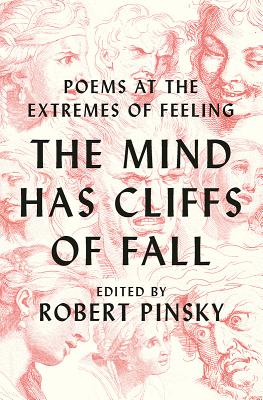 The Mind Has Cliffs of Fall: Poetry at the Extremes of Feeling