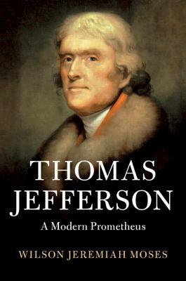 Thomas Jefferson: A Modern Prometheus
