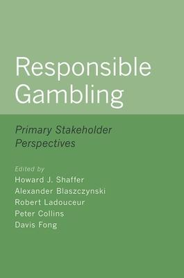 Responsible Gambling: Primary Stakeholder Perspectives