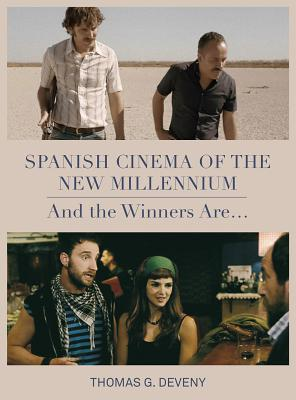 Spanish Cinema of the New Millennium: And the Winners Are--