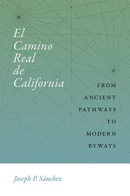 El Camino Real De California: From Ancient Pathways to Modern Byways