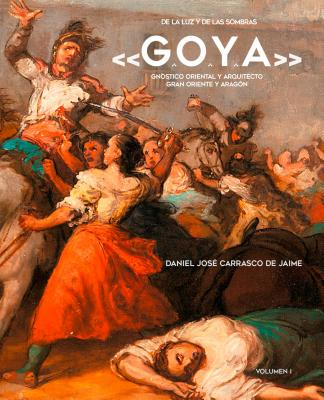De la luz y de las sombras / Of the Light and the Shadows: Goya