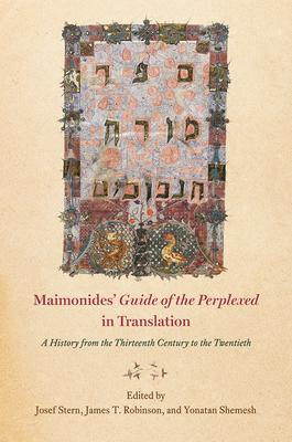 Maimonides'guide of the Perplexedin Translation: A History from the Thirteenth Century to the Twentieth