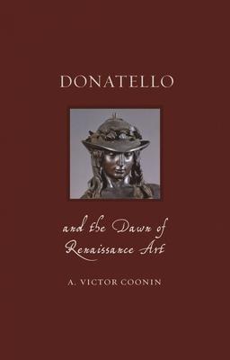 Donatello and the Dawn of Renaissance Art