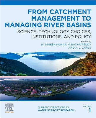 From Catchment Management to Managing River Basins: Science, Technology Choices, Institutions and Policy