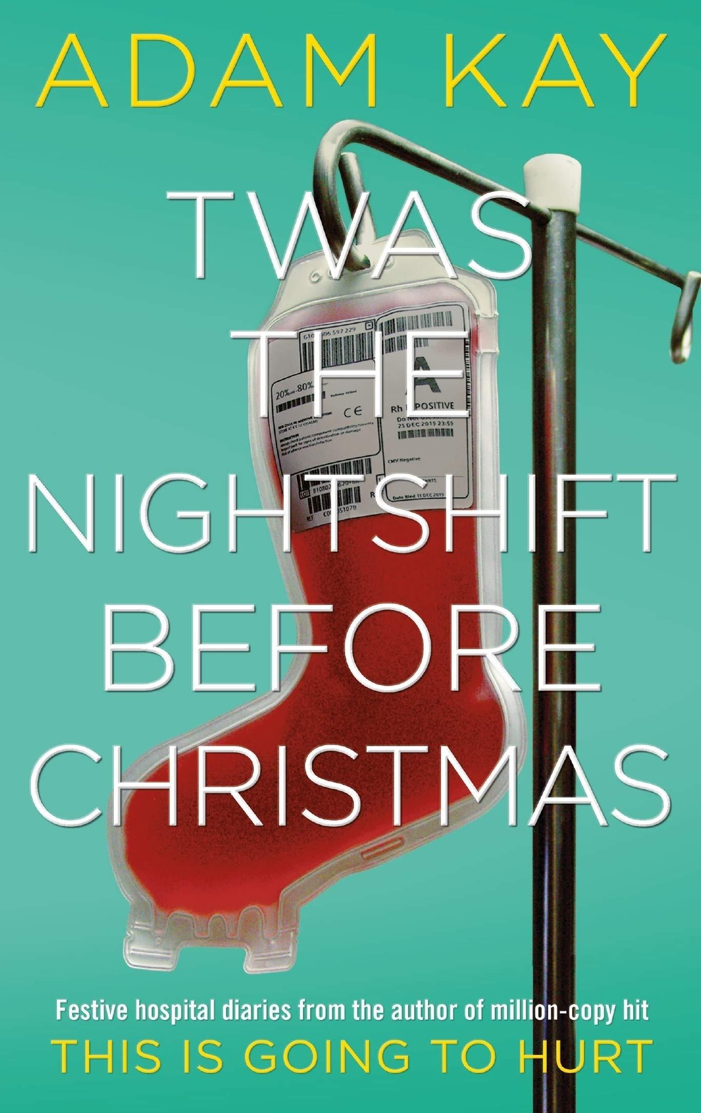 Twas The Nightshift Before Christmas: Festive hospital diaries
