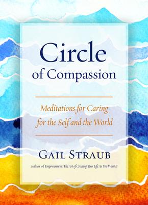 Circle of Compassion: Meditations for Caring for the Self and the World