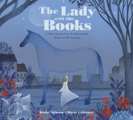 The Lady with the Books: A Story Inspired by the Remarkable Work of Jella Lepman