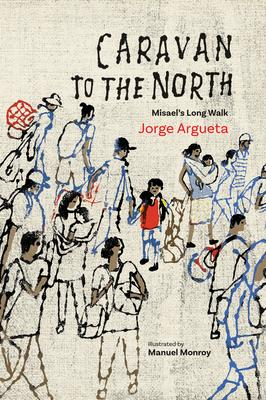 Caravan to the North: Misael''s Long Walk