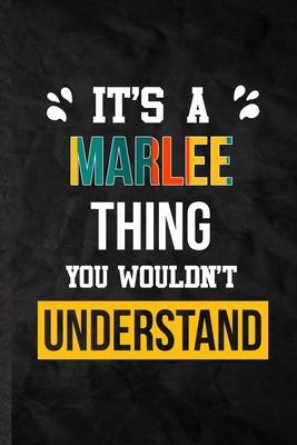 It''s a Marlee Thing You Wouldn''t Understand: Practical Blank Lined Notebook/ Journal For Personalized Marlee, Favorite First Name, Inspirational Sayin