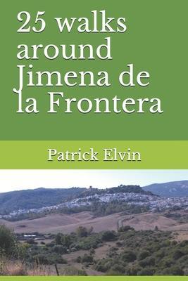 25 walks around Jimena de la Frontera