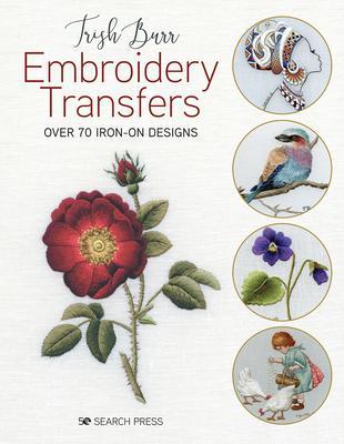 Trish Burr''s Embroidery Transfers
