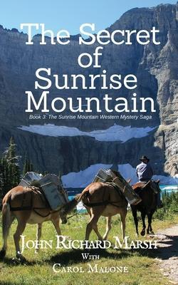 The Secret of Sunrise Mountain: Book 3: The Sunrise Mountain Western Mystery Saga