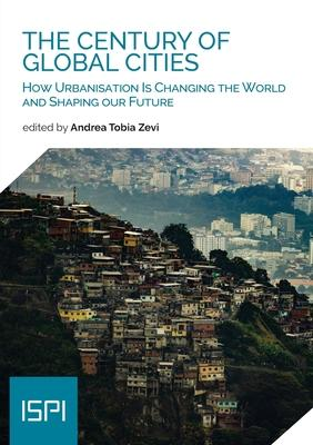 The Century of Global Cities: How Urbanisation Is Changing the World and Shaping our Future