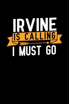 Irvine is calling I Must go: Graph Paper Vacation Notebook with 120 pages 6x9 perfect as math book, sketchbook, workbook and diary