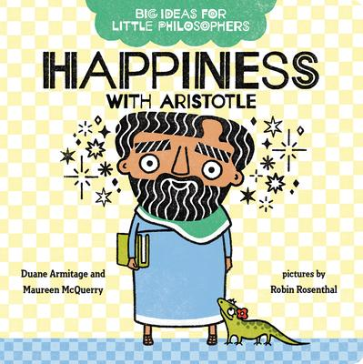 Big Ideas for Little Philosophers: Happiness with Aristotle