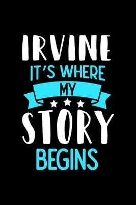 Irvine It''s Where My Story Begins: Irvine Graph Paper Notebook with 120 pages 6x9 perfect as math book, sketchbook, workbook and diary