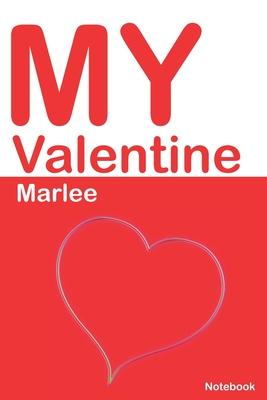 My Valentine Marlee: Personalized Notebook for Marlee. Valentine''s Day Romantic Book - 6 x 9 in 150 Pages Dot Grid and Hearts