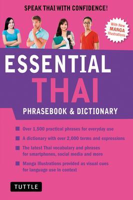 Essential Thai Phrasebook and Dictionary: Speak Thai with Confidence! (Revised Edition)
