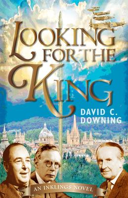Looking for the King: An Inklings Novel