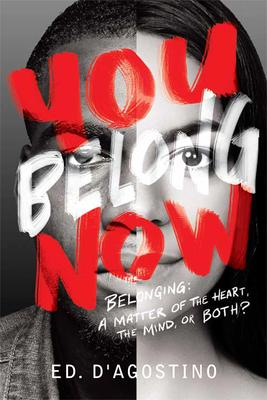 You Belong Now:: Belonging; A Matter of the Heart, the Mind, or Both?