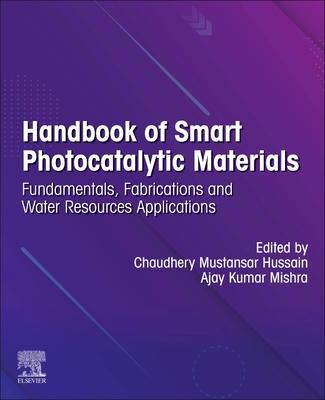 Handbook of Smart Photocatalytic Materials: Environment, Energy, Emerging Applications and Sustainability