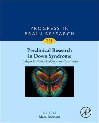Preclinical Research in Down Syndrome: Insights for Pathophysiology and Treatments