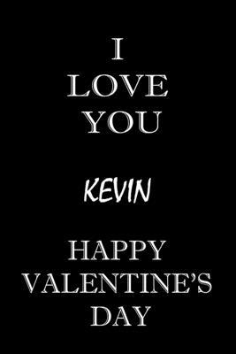 i love you Kevin happy valentine''s day: composition notebook: valentine''s day gift for an happy valentine day gratitude your lover