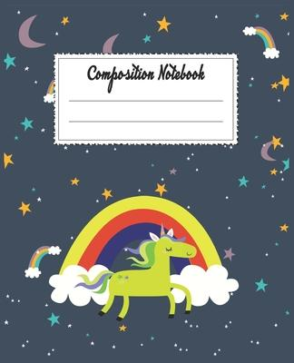 Composition Notebook: Magical Unicorn Themed Wide Ruled Composition Notebook For All Horse Lovers